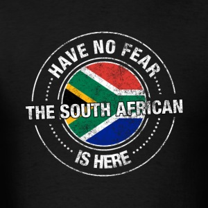 Have No Fear The South African Is Here Shirt - Men's T-Shirt