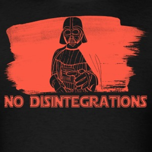 No Disintegrations - Men's T-Shirt