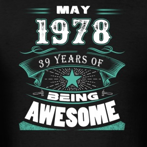 May 1978 - 39 years of being awesome - Men's T-Shirt