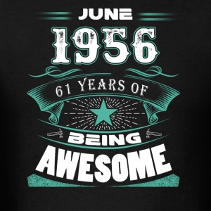 June 1956 - 61 years of being awesome - Men's T-Shirt