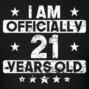 I Am Officially 21 Years Old 21st Birthday - Men's T-Shirt