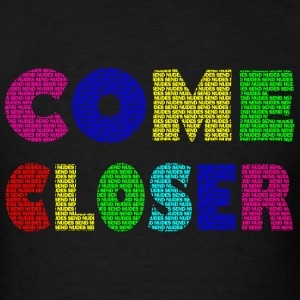 COME CLOSER & SEND NUDES - Men's T-Shirt