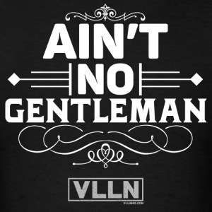 VLLN ain't no gentleman - Men's T-Shirt