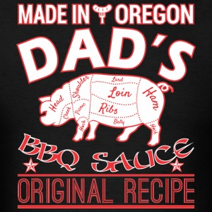 Made In Oregon Dads BBQ Sauce Original Recipe - Men's T-Shirt
