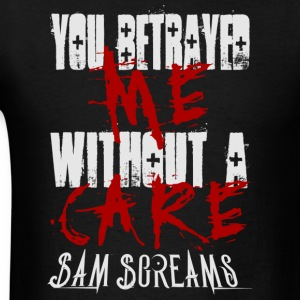 Sam Screams - You Betrayed Me - Men's T-Shirt