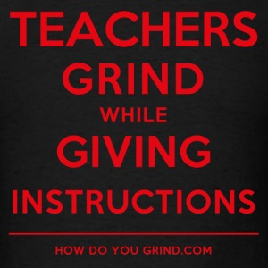 This Is How Grind - Teachers Grind Red - Men's T-Shirt