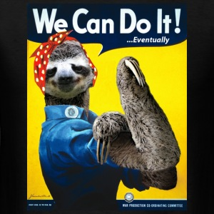 We Can Do It (...Eventually) Sloth - Men's T-Shirt
