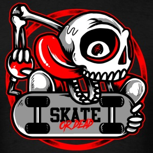 skate or dead - Men's T-Shirt