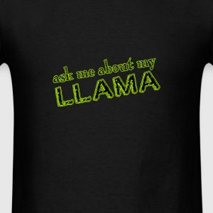 Ask me about my Llama - Men's T-Shirt