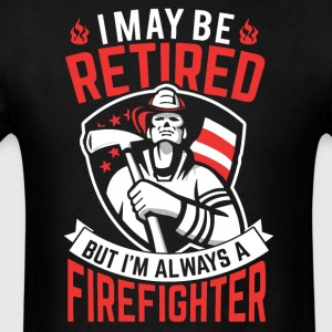 Firefighter Retired - Men's T-Shirt
