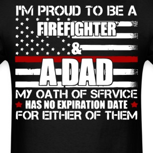 I'm Proud To Be A Firefighter And A Dad T Shirt - Men's T-Shirt