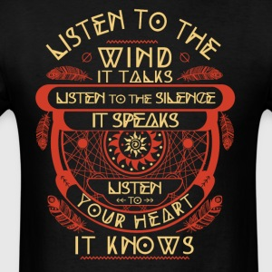 Listen to the wind It talks listen to the silence - Men's T-Shirt
