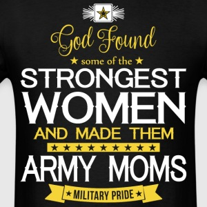 The Strongest Women And Made Them Army Moms Shirt - Men's T-Shirt