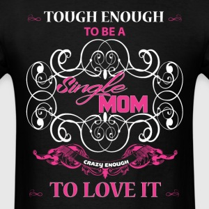 Single Mom T Shirt - Men's T-Shirt
