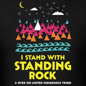 Stand With Standing Rock Shirt - Men's T-Shirt