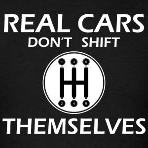real cars don't shift themselves - Men's T-Shirt