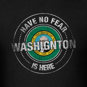 Have No Fear Washington Is Here - Men's T-Shirt