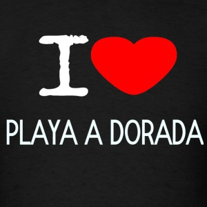 I LOVE PLAYA A DORADA - Men's T-Shirt