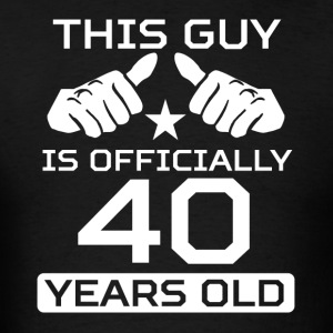 This Guy Is 40 Years Funny 40th Birthday - Men's T-Shirt
