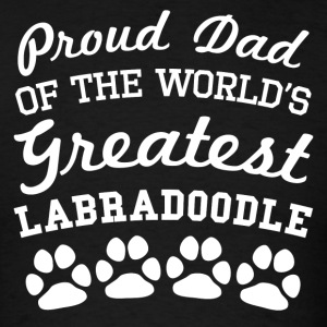 Proud Dad Of The World's Greatest Labradoodle - Men's T-Shirt