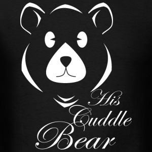 His Cuddle Bear - Men's T-Shirt