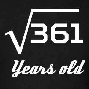 Square Root Of 361 19 Years Old - Men's T-Shirt