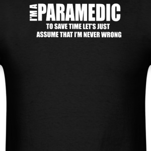 I Am A Paramedic - Men's T-Shirt