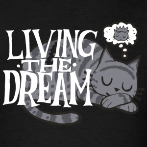 Living the dream - Men's T-Shirt