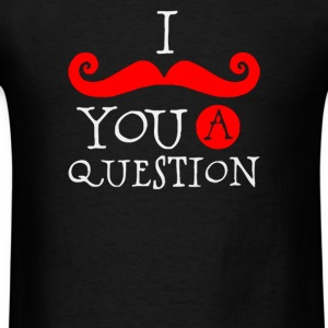 I you question - Men's T-Shirt