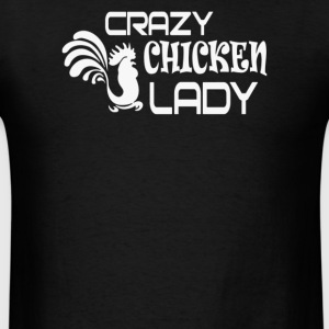 Crazy Chicken Lady - Men's T-Shirt
