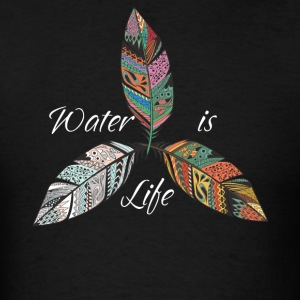 Standing Rock Water is Life No DAPL All Life Tee - Men's T-Shirt