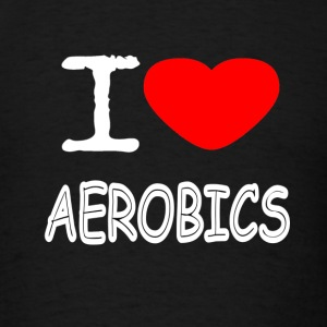 I LOVE AEROBICS - Men's T-Shirt