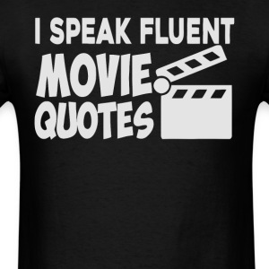 I speak fluent movie quotes gift shirt - Men's T-Shirt