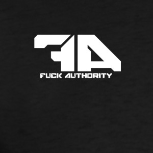 Fuck Authority. - Men's T-Shirt