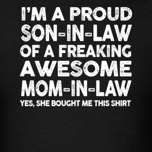 Proud Son In Law Of Awesome Mother In Law TShirt - Men's T-Shirt