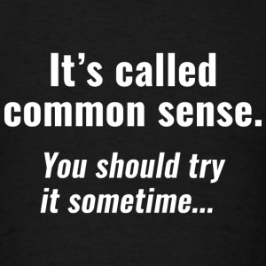 Common Sense - Men's T-Shirt