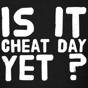 Cheating - Is It cheat day yet ? - Men's T-Shirt