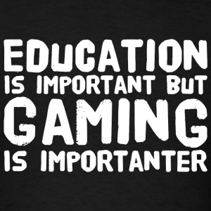 Gaming - Education Is Important But Gaming Is Im - Men's T-Shirt