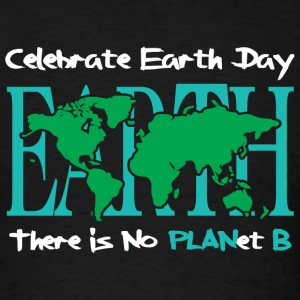 Earth - Celebrate Earth Day -- There is No PLANe - Men's T-Shirt