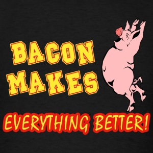 Bacon - Bacon Makes Everything Better - Men's T-Shirt