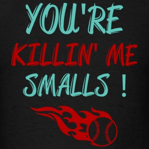 Baseball - You're Killin' Me Small - Men's T-Shirt