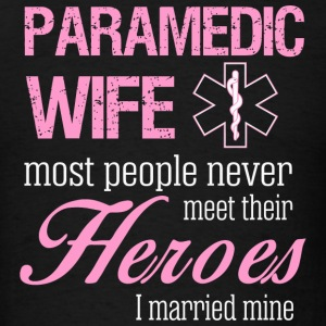 Paramedic Wife - Paramedic Wife Most People Neve - Men's T-Shirt