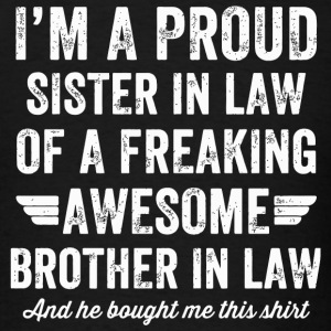 Brother in law - I'm a proud sister in law of a - Men's T-Shirt