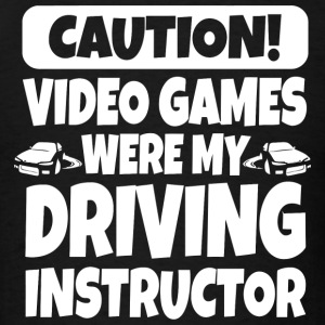 Driving - Caution! Video Games Were My Driving I - Men's T-Shirt