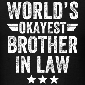 Brother in law - World's okayest brother in law - Men's T-Shirt