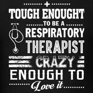 Therapist - Respiratory Therapist T Shirt - Men's T-Shirt