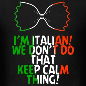 Italian - i'm italian we don't do that keep calm - Men's T-Shirt