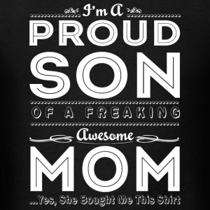 Son - I'm A Proud Son Of A Freaking Awesome Mom - Men's T-Shirt
