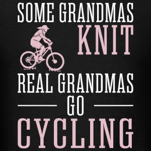 Cycling - Some Grandmas Knit Real Grandmas Go Cy - Men's T-Shirt