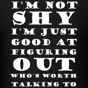Awesome - I'm Not Shy I'm Just Good At Figuring - Men's T-Shirt